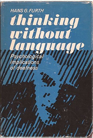 Thinking Without Language: Psychological Implications Of Deafness