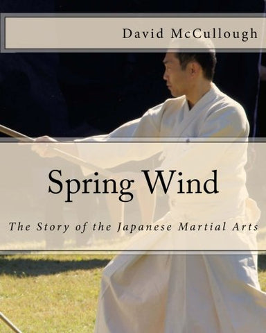Spring Wind: The Story Of The Japanese Martial Arts