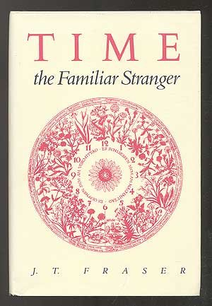 Time: The Familiar Stranger [ Illustrated]