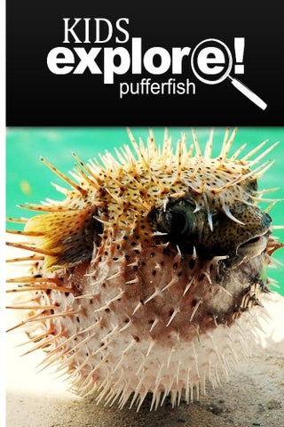 Puffer Fish - Kids Explore: Animal Books Nonfiction - Books Ages 5-6