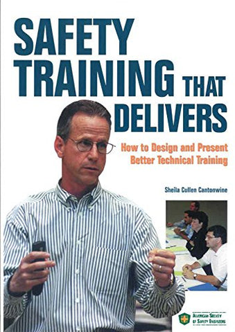 Safety Training That Delivers: How To Design And Present Better Technical Training