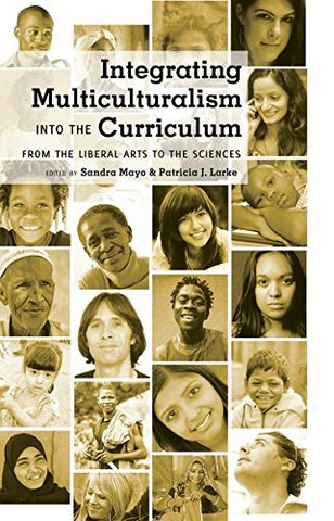 Integrating Multiculturalism Into The Curriculum: From The Liberal Arts To The Sciences (Counterpoints)
