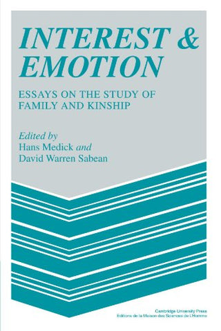 Interest And Emotion: Essays On The Study Of Family And Kinship (Msh: Colloques)
