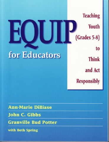 (Out Of Print)Equip For Educators: Teaching Youth (Grades 5-8) To Think And Act Responsibly