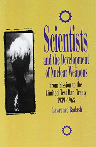 Scientists And The Development Of Nuclear Weapons (Control Of Nature)
