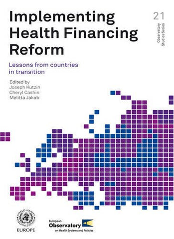 Implementing Health Financing Reform: Lessons From Countries In Transition (Observatory Studies)
