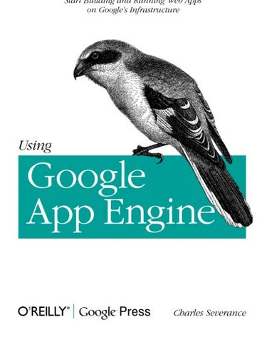 Using Google App Engine: Building Web Applications