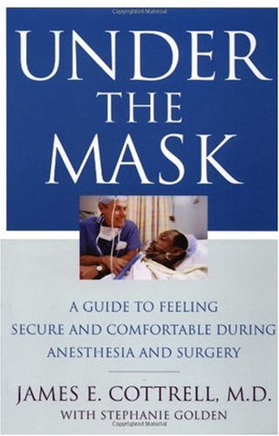 Under The Mask: A Guide To Feeling Secure And Comfortable During Anesthesia And Surgery