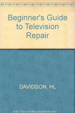 Beginner'S Guide To Tv Repair