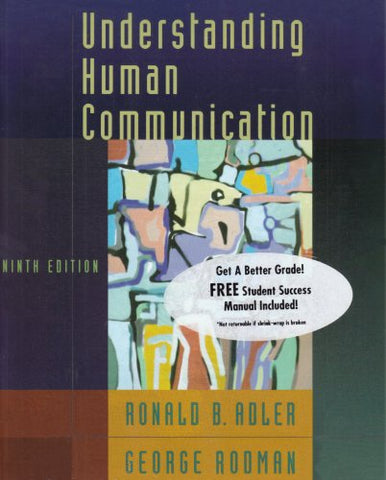 Understanding Human Communication, Ninth Edition And The Student Success Manual To Accompany Understanding Human Communication, Ninth Edition