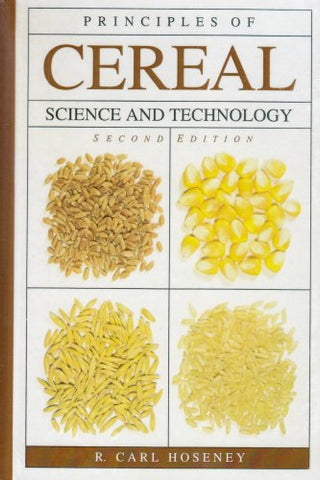 Principles Of Cereal Science And Technology