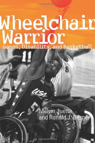 Wheelchair Warrior: Gangs, Disability And Basketball