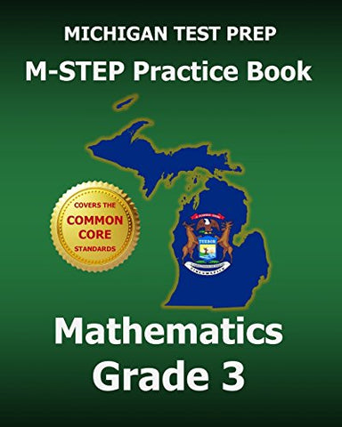 Michigan Test Prep M-Step Practice Book Mathematics Grade 3: Covers The Common Core State Standards