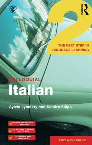 Colloquial Italian 2: The Next Step In Language Learning (Colloquial 2S: The Next Step In Language Learning)