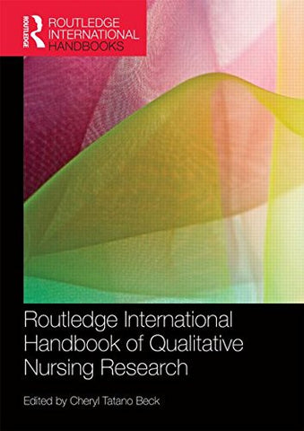 Routledge International Handbook Of Qualitative Nursing Research (Routledge International Handbooks)