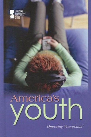 America'S Youth (Opposing Viewpoints)