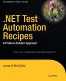 .Net Test Automation Recipes: A Problem-Solution Approach (Expert'S Voice In .Net)