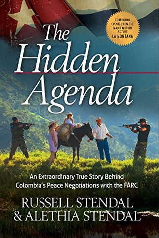 The Hidden Agenda: An Extraordinary True Story Behind Colombia'S Peace Negotiations With The Farc (Rescue The Captors)