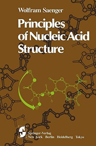 Principles Of Nucleic Acid Structure (Springer Advanced Texts In Chemistry)