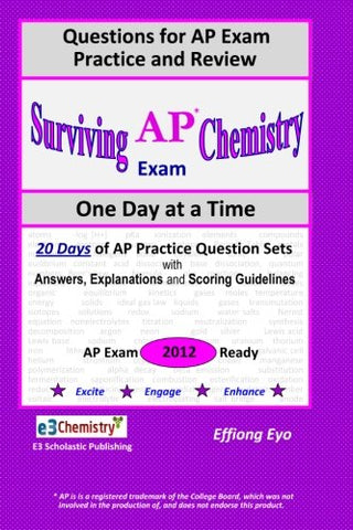 Surviving Chemistry Ap Exam One Day At A Time: Questions For Ap Exam Practice And Review: With Answers, Explanations, And Scoring Guidelines (Purple Cover)