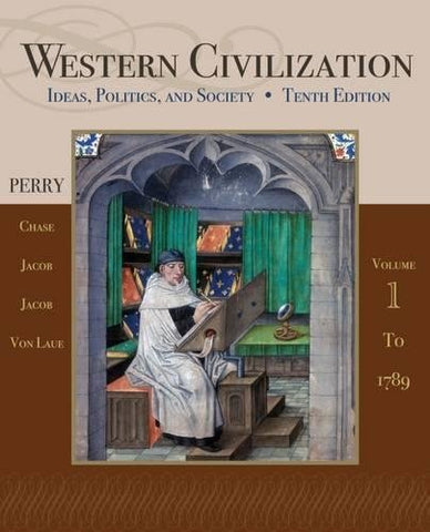 Western Civilization: Ideas, Politics, And Society, Volume I: To 1789