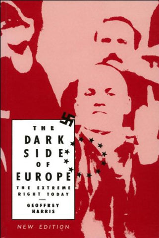 The Dark Side Of Europe: The Extreme Right Today (Parliamentary History)