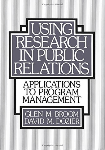 Using Research In Public Relations: Applications To Program Management
