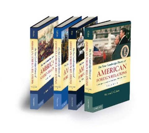 The New Cambridge History Of American Foreign Relations 4 Volume Set