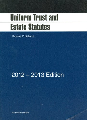 Uniform Trust And Estate Statutes, 2012-2013