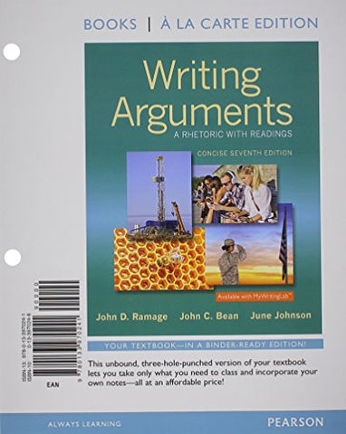 Writing Arguments: A Rhetoric With Readings, Concise Edition, Books A La Carte Edition (7Th Edition)