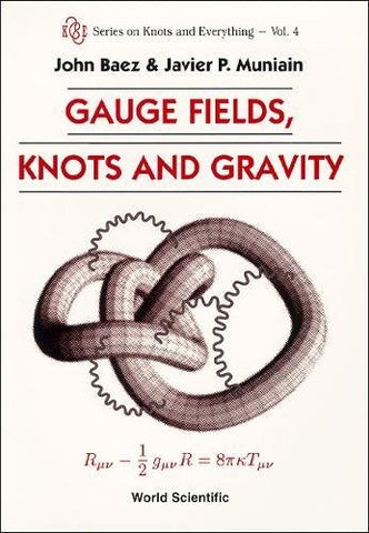 Gauge Fields, Knots And Gravity (Series On Knots And Everything)