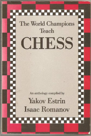 The World Champions Teach Chess