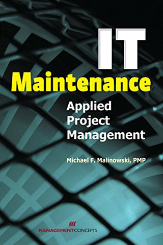 It Maintenance: Applied Project Management
