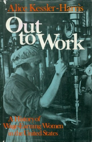 Out To Work: The History Of Wage-Earning Women In The United States