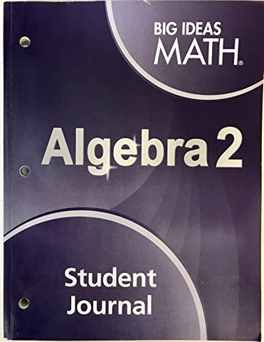 Big Ideas Math Algebra 2: Student Journal