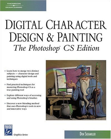Digital Character Design And Painting: The Photoshop Cs Edition (Graphics Series)
