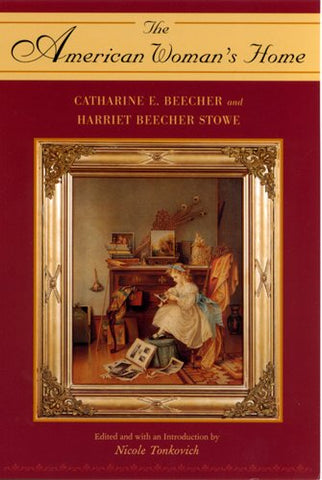 The American Woman'S Home By Catharine E. Beecher And Harriet Beecher Stowe