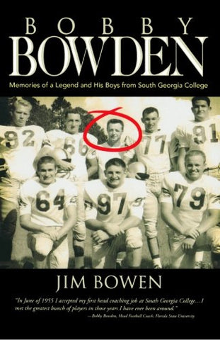 Bobby Bowden: Memories Of A Legend And His Boys From South Georgia College