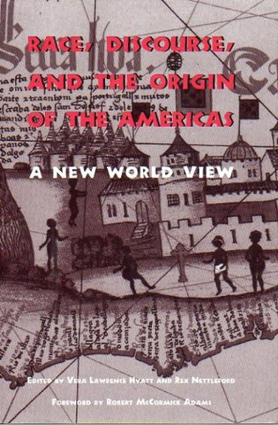 Race, Discourse, And The Origin Of The Americas: A New World View