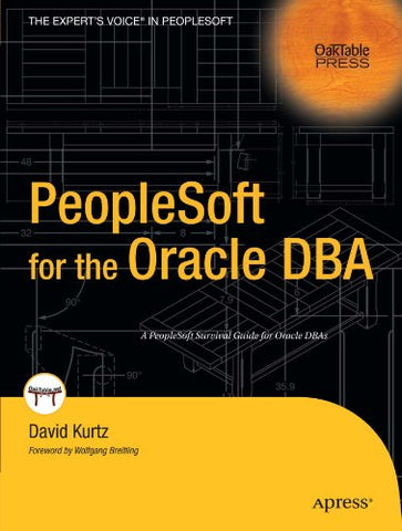 Peoplesoft For The Oracle Dba (Oaktable Press)