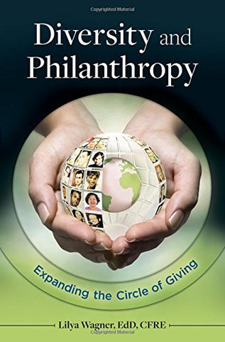 Diversity And Philanthropy: Expanding The Circle Of Giving