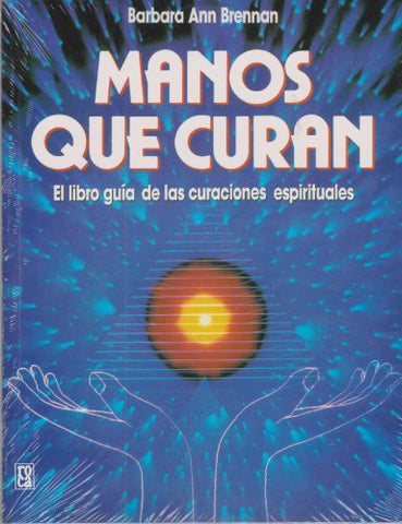 Manos Que Curan / Hands Of Light (Spanish Edition)