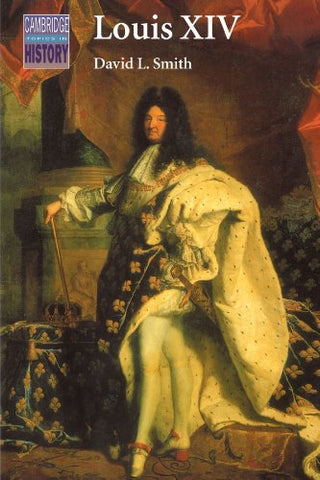 Louis Xiv (Cambridge Topics In History)