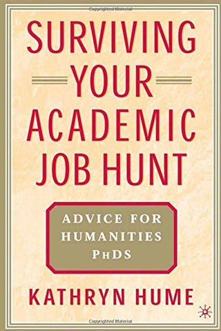 Surviving Your Academic Job Hunt: Advice For Humanities Ph.D.S