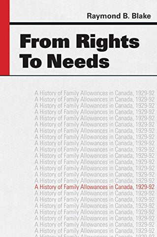 From Rights To Needs: A History Of Family Allowances In Canada, 1929-92