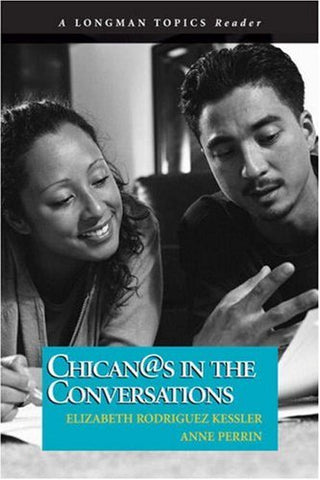 Chican@S In The Conversations (A Longman Topics Reader)