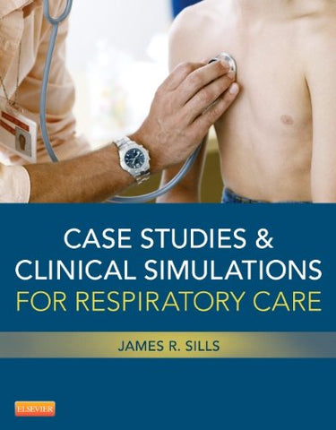 Case Studies And Clinical Simulations For Respiratory Care (Retail Access Card), 1E