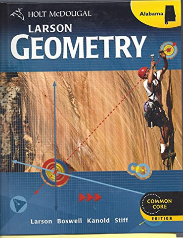 Holt Mcdougal Larson Geometry Alabama: Student Edition Geometry 2013