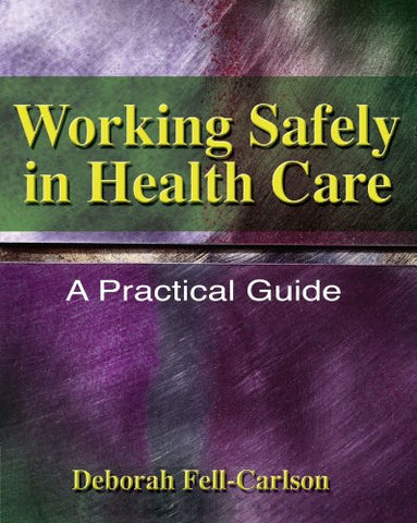 Working Safely In Health Care: A Practical Guide (Safety And Regulatory For Health Science)
