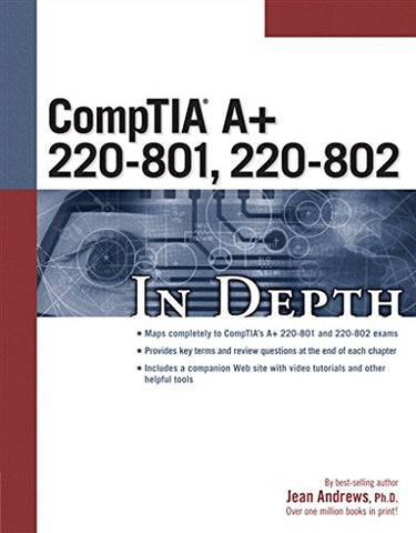 Comptia A+ 220-801, 220-802 In Depth